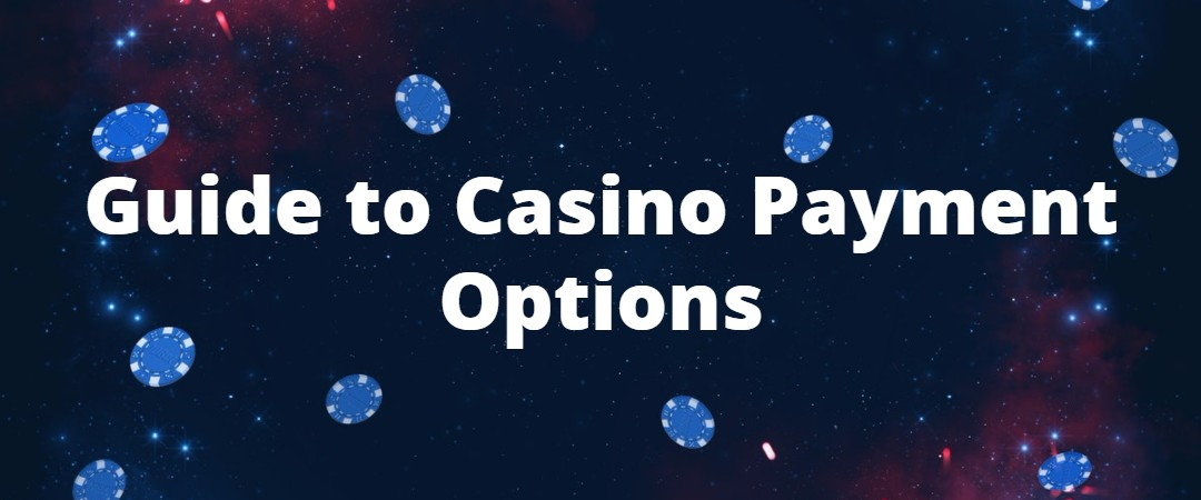 guide to casino payment options
